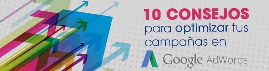 10 consejos para optimizar tus campañas en Google AdWords