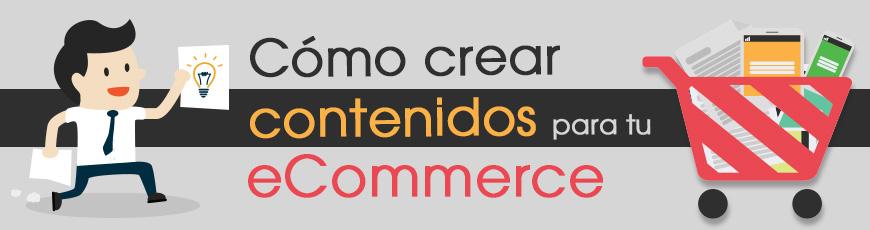 Cómo crear contenidos para tu eCommerce